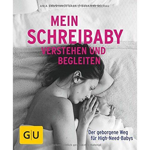Susanne Mierau - Mein Schreibaby verstehen und begleiten: Der geborgene Weg für High Need Babys (GU Ratgeber Kinder) - Preis vom 22.07.2021 04:48:11 h