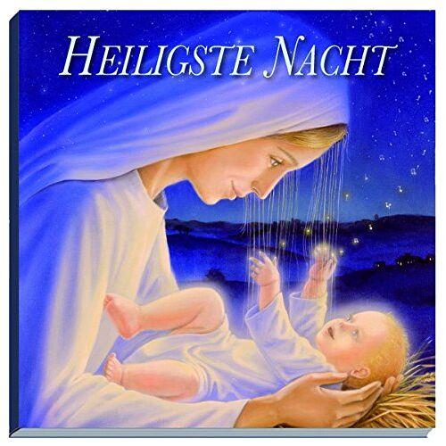 Leiendecker, Hans Georg u. Sabine Maria - Heiligste Nacht: Bilder: H.G. Leiendecker Texte: Sabine Maria Leiendecker - Preis vom 29.07.2021 04:48:49 h