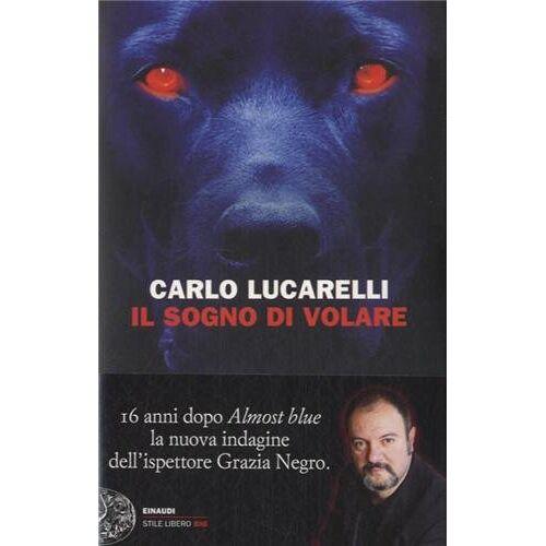 Carlo Lucarelli - Il sogno di volare - Preis vom 19.06.2021 04:48:54 h