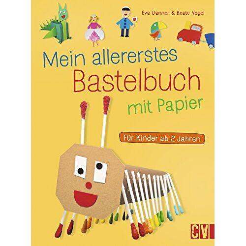 Eva Danner - Mein allererstes Bastelbuch mit Papier: Für Kinder ab 2 Jahren - Preis vom 14.06.2021 04:47:09 h
