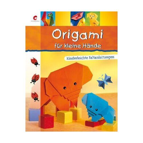 Paulo Alba - Origami für kleine Hände: Kinderleichte Faltanleitungen - Preis vom 20.06.2021 04:47:58 h