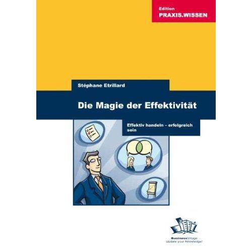 Stéphane Etrillard - Die Magie der Effektivität: Effektiv handeln - erfolgreich sein - Preis vom 16.06.2021 04:47:02 h