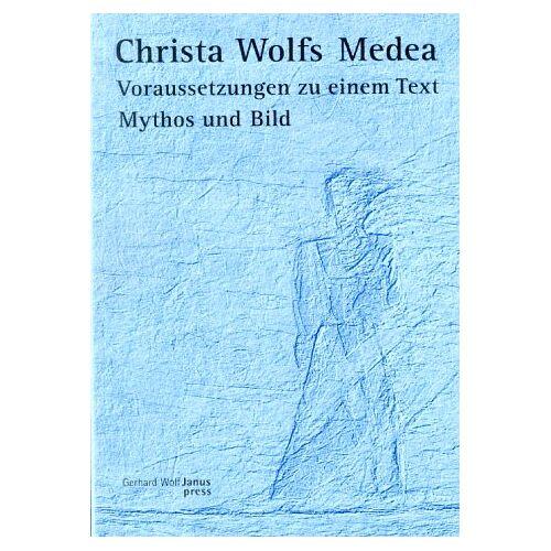 Christa Wolf - Christa Wolfs Medea. Voraussetzungen zu einem Text. Mythos und Bild - Preis vom 13.06.2021 04:45:58 h