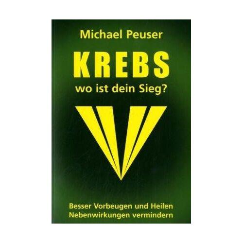 Michael Peuser - Krebs wo ist dein Sieg - Preis vom 16.10.2021 04:56:05 h