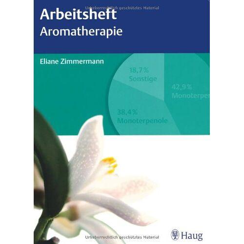 Eliane Zimmermann - Arbeitsheft Aromatherapie - Preis vom 11.10.2021 04:51:43 h