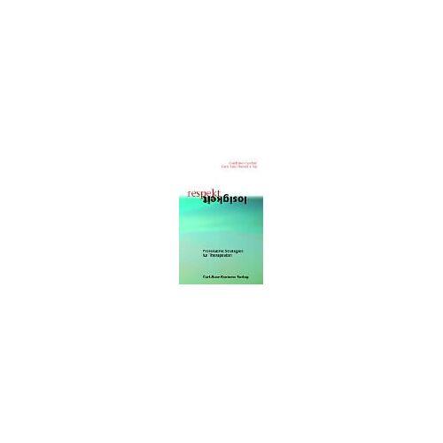 Gianfranco Cecchin - Respektlosigkeit. Provokative Strategien für Therapeuten - Preis vom 24.07.2021 04:46:39 h