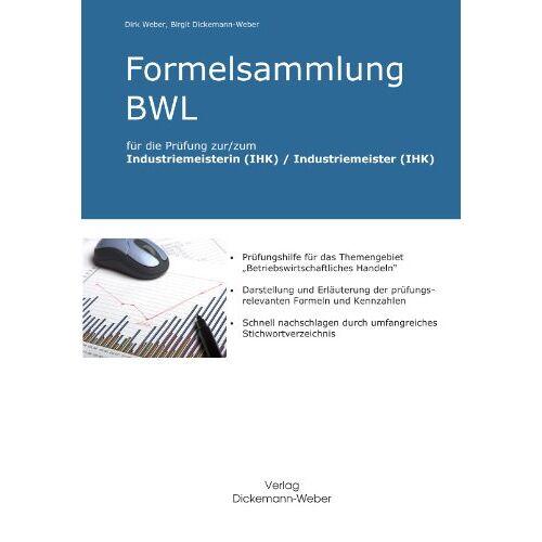Birgit Dickemann-Weber - Formelsammlung BWL für die Prüfung Industriemeister/Industriemeisterin (IHK) - Preis vom 14.06.2021 04:47:09 h