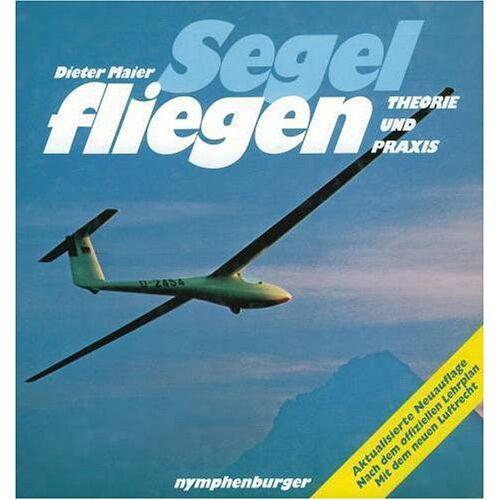 Dieter Maier - Segelfliegen, Theorie und Praxis - Preis vom 19.06.2021 04:48:54 h