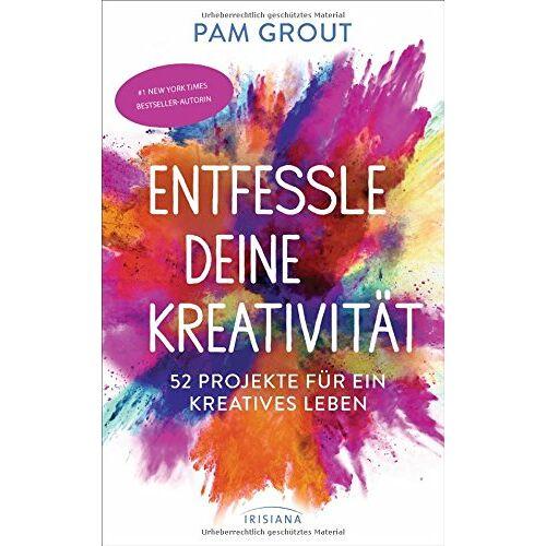 Pam Grout - Entfessle deine Kreativität: 52 Projekte für ein kreatives Leben - Preis vom 09.06.2021 04:47:15 h