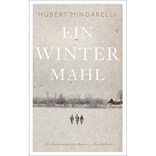 Hubert Mingarelli - Ein Wintermahl: Roman - Preis vom 09.06.2021 04:47:15 h