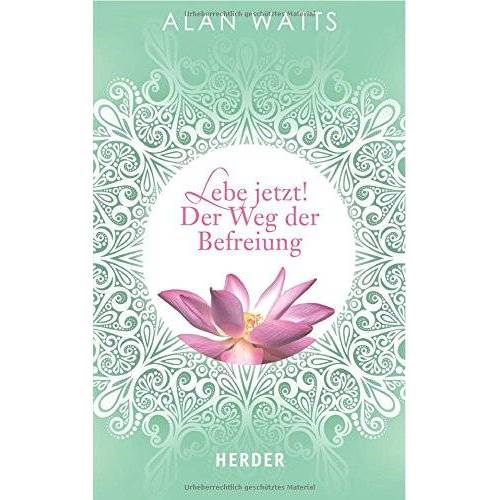 Alan Watts - Lebe jetzt! Der Weg der Befreiung (HERDER spektrum) - Preis vom 14.06.2021 04:47:09 h