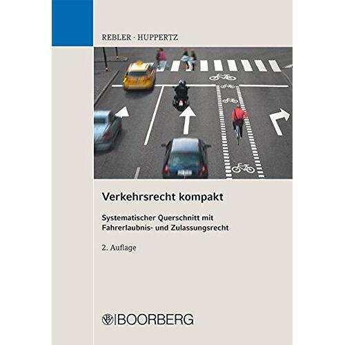 Adolf Rebler - Verkehrsrecht kompakt: Systematischer Querschnitt mit Fahrerlaubnis- und Zulassungsrecht - Preis vom 17.06.2021 04:48:08 h