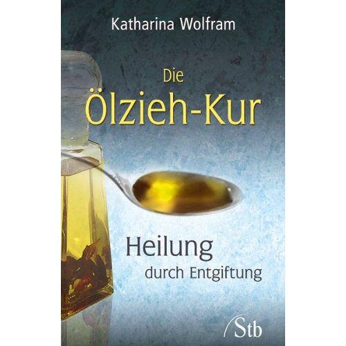 Katharina Wolfram - Die Ölzieh-Kur - Heilung durch Entgiftung - Preis vom 13.10.2021 04:51:42 h