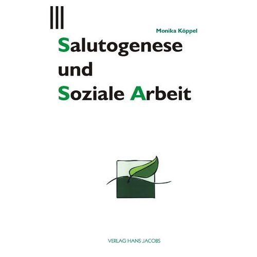 Monika Köppel - Salutogenese und Soziale Arbeit - Preis vom 11.06.2021 04:46:58 h