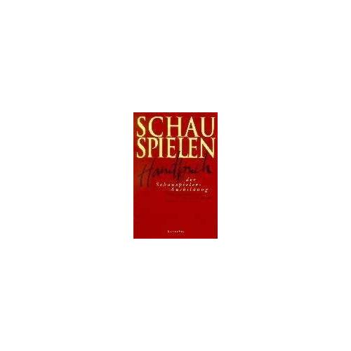 Gerhard Ebert - Schauspielen. Handbuch der Schauspieler-Ausbildung - Preis vom 17.06.2021 04:48:08 h