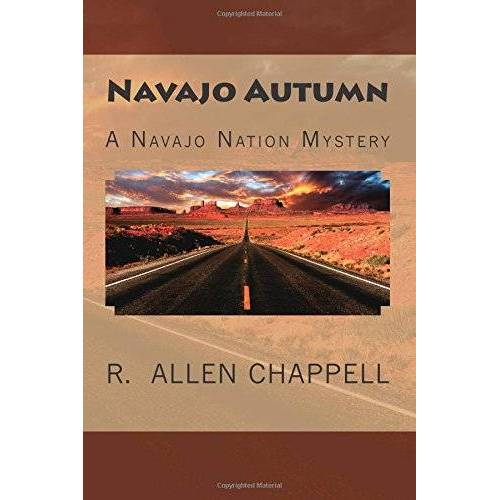 Chappell, R. Allen - Navajo Autumn: A Navajo Nation Mystery - Preis vom 03.05.2021 04:57:00 h