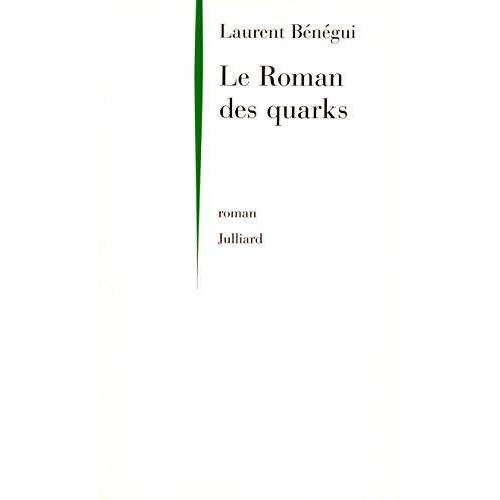 Laurent Bénégui - Le roman des quarks - NE - Preis vom 23.10.2021 04:56:07 h