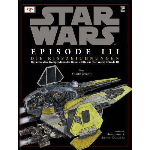 Curtis Saxton - Star Wars Episode III - Die Rache der Sith / Risszeichnungen - Preis vom 19.06.2021 04:48:54 h