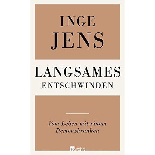 Inge Jens - Langsames Entschwinden: Vom Leben mit einem Demenzkranken - Preis vom 23.07.2021 04:48:01 h