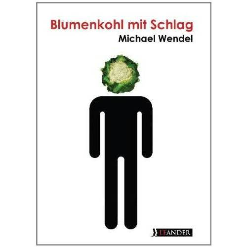 Michael Wendel - Blumenkohl mit Schlag - Preis vom 17.06.2021 04:48:08 h
