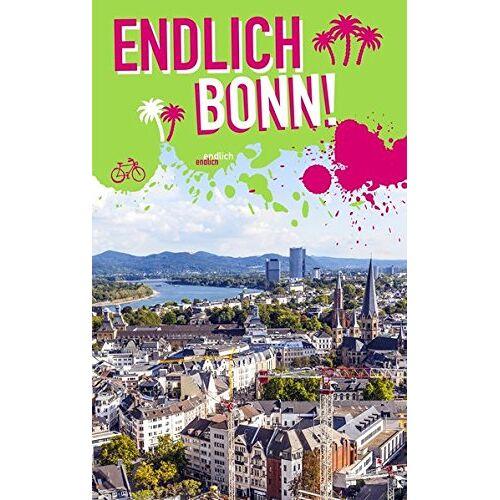 Diana-Isabel Scheffen - Endlich Bonn!: Dein Stadtführer (»Endlich ...!« Dein Stadtführer) - Preis vom 23.10.2021 04:56:07 h