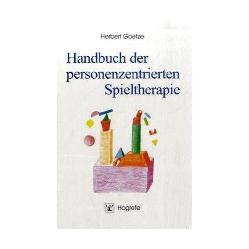Herbert Goetze - Handbuch der personenzentrierten Spieltherapie - Preis vom 09.09.2021 04:54:33 h