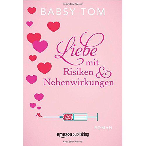 Babsy Tom - Liebe mit Risiken und Nebenwirkungen - Preis vom 22.06.2021 04:48:15 h