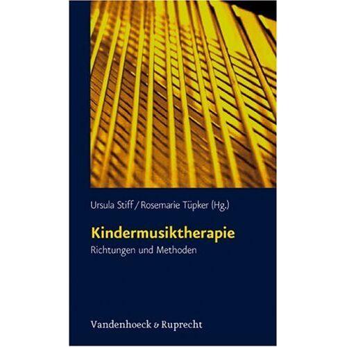 Ursula Stiff - Kindermusiktherapie. Richtungen und Methoden - Preis vom 15.10.2021 04:56:39 h