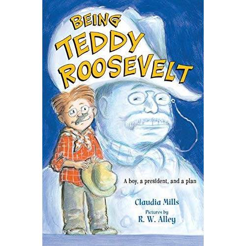Claudia Mills - Being Teddy Roosevelt: A Boy, a President and a Plan - Preis vom 11.06.2021 04:46:58 h
