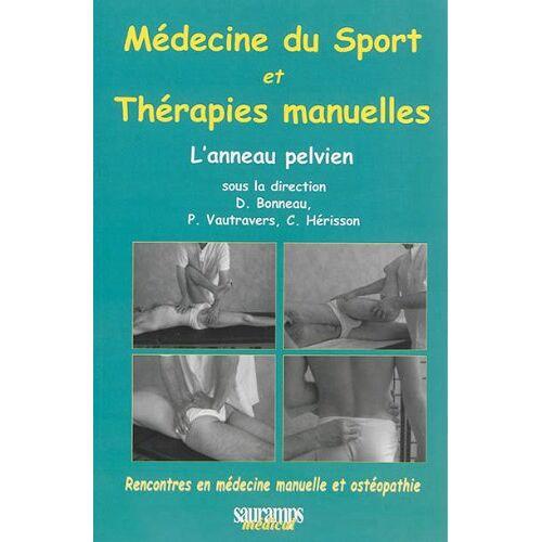 Dominique Bonneau - THERAPIES MANUELLES ET MEDECINE DU SPORT : L'ANNEAU PELVIEN - Preis vom 16.06.2021 04:47:02 h