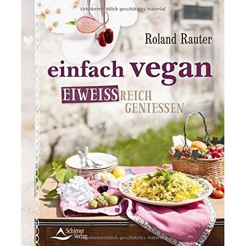 Roland Rauter - einfach vegan - eiweißreich genießen - Preis vom 28.07.2021 04:47:08 h