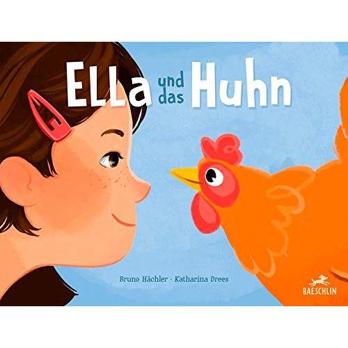 Bruno Hächler - Ella und das Huhn (Baeschlin Kinderbuchreihe: Kinderbücher, die bewegen) - Preis vom 31.07.2021 04:48:47 h