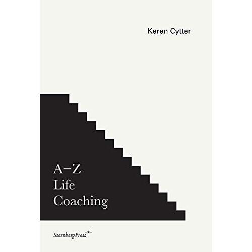 Keren Cytter - A-Z Life Coaching (Sternberg Press) - Preis vom 19.06.2021 04:48:54 h