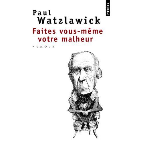Paul Watzlawick - Faites vous-même votre malheur - Preis vom 23.07.2021 04:48:01 h