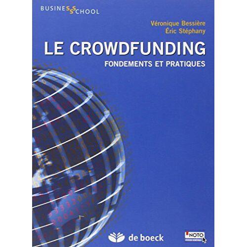 Véronique Bessière - Le crowdfunding : Fondements et pratiques - Preis vom 18.06.2021 04:47:54 h