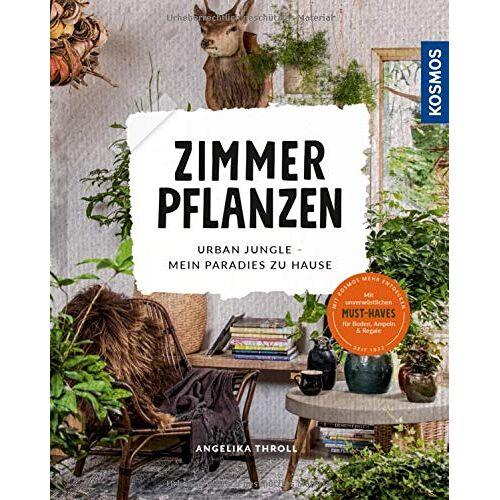 Angelika Throll - Zimmerpflanzen: Urban Jungle - Mein Paradies zu Hause - Preis vom 12.06.2021 04:48:00 h