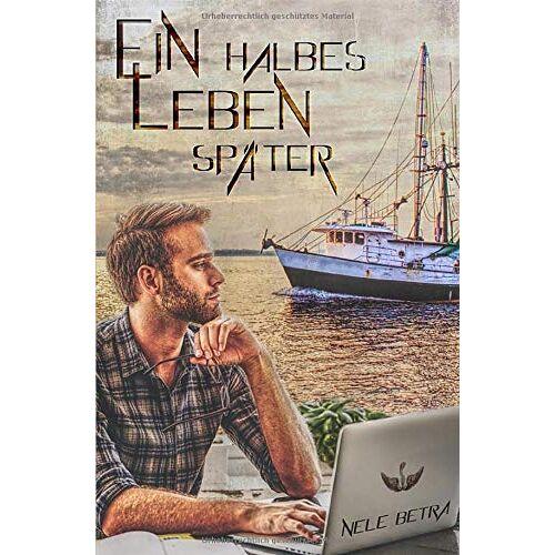 Nele Betra - Ein halbes Leben später - Preis vom 09.06.2021 04:47:15 h