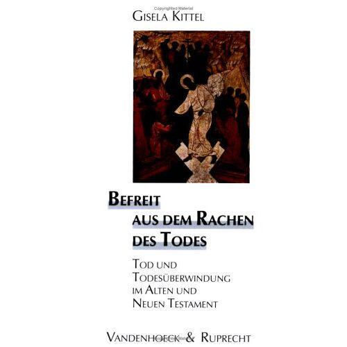 Gisela Kittel - Befreit aus dem Rachen des Todes (Biblisch-Theologische Schwerpunkte) - Preis vom 20.06.2021 04:47:58 h