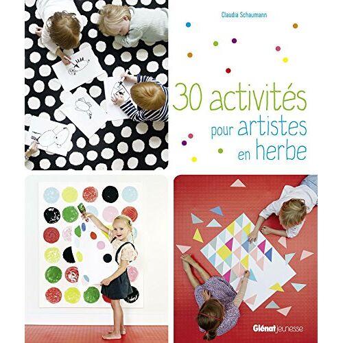 Claudia Schaumann - 30 activités pour artistes en herbe - Preis vom 21.06.2021 04:48:19 h