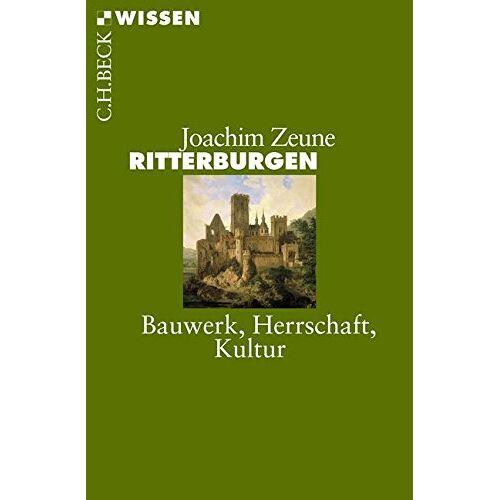 Joachim Zeune - Ritterburgen: Bauwerk, Herrschaft, Kultur (Beck'sche Reihe) - Preis vom 23.07.2021 04:48:01 h