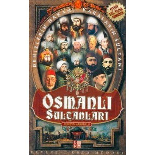 Cüneyd Harputlu - Osmanli Sultanlari: Denizlerin Hakani, Karalarin Sultani - Preis vom 01.08.2021 04:46:09 h