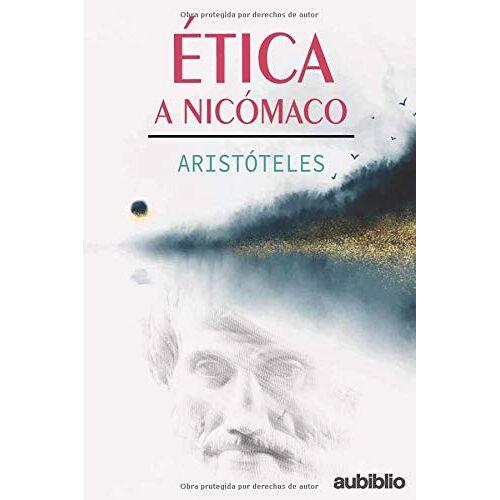 Aristóteles Aristotle - ÉTICA A NICÓMACO: La ética de Aristóteles - Preis vom 29.07.2021 04:48:49 h