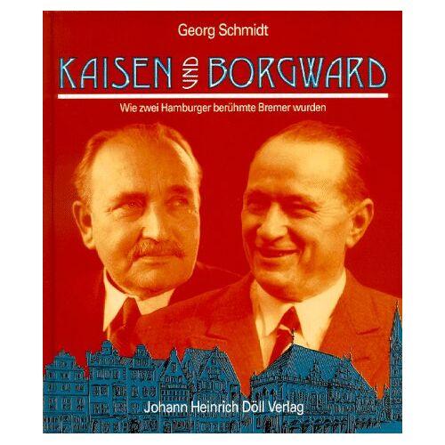 Georg Schmidt - Kaisen und Borgward - Preis vom 16.06.2021 04:47:02 h