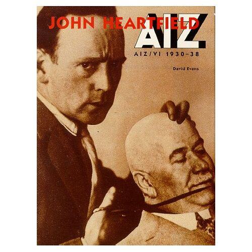 John Heartfield - John Heartfield: Aiz-VI 1930-38 - Preis vom 22.06.2021 04:48:15 h
