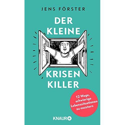 Jens Förster - Der kleine Krisenkiller: 12 Wege, schwierige Lebenssituationen zu meistern - Preis vom 01.08.2021 04:46:09 h