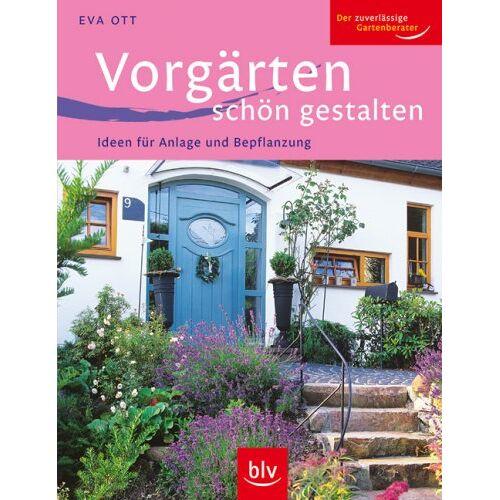 Eva Ott - Vorgärten schön gestalten: Ideen für Anlage und Bepflanzung - Preis vom 21.06.2021 04:48:19 h