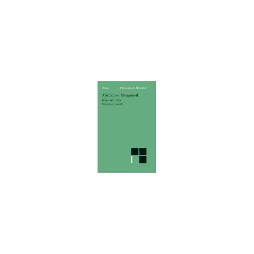 Aristoteles - Aristoteles' Metaphysik. Bücher I(A) - VI(E). Griechisch-Deutsch. - Preis vom 29.07.2021 04:48:49 h