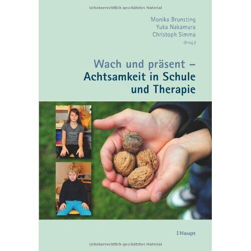 Monika Brunsting - Wach und präsent - Achtsamkeit in Schule und Therapie - Preis vom 25.09.2021 04:52:29 h