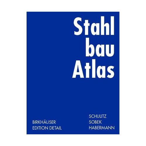 Schulitz, Helmut C. - Stahlbau Atlas - Preis vom 16.06.2021 04:47:02 h