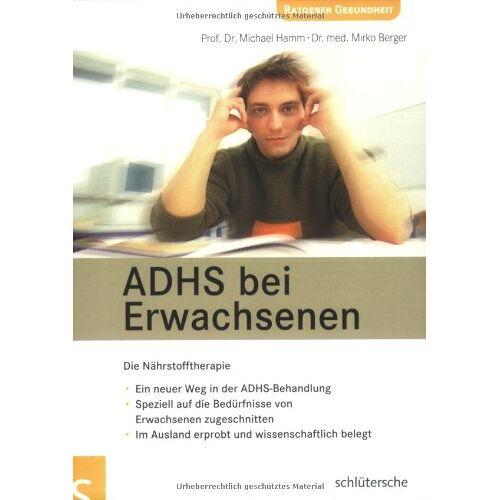 Michael Hamm - ADHS bei Erwachsenen. Die Nährstofftherapie - Preis vom 16.06.2021 04:47:02 h